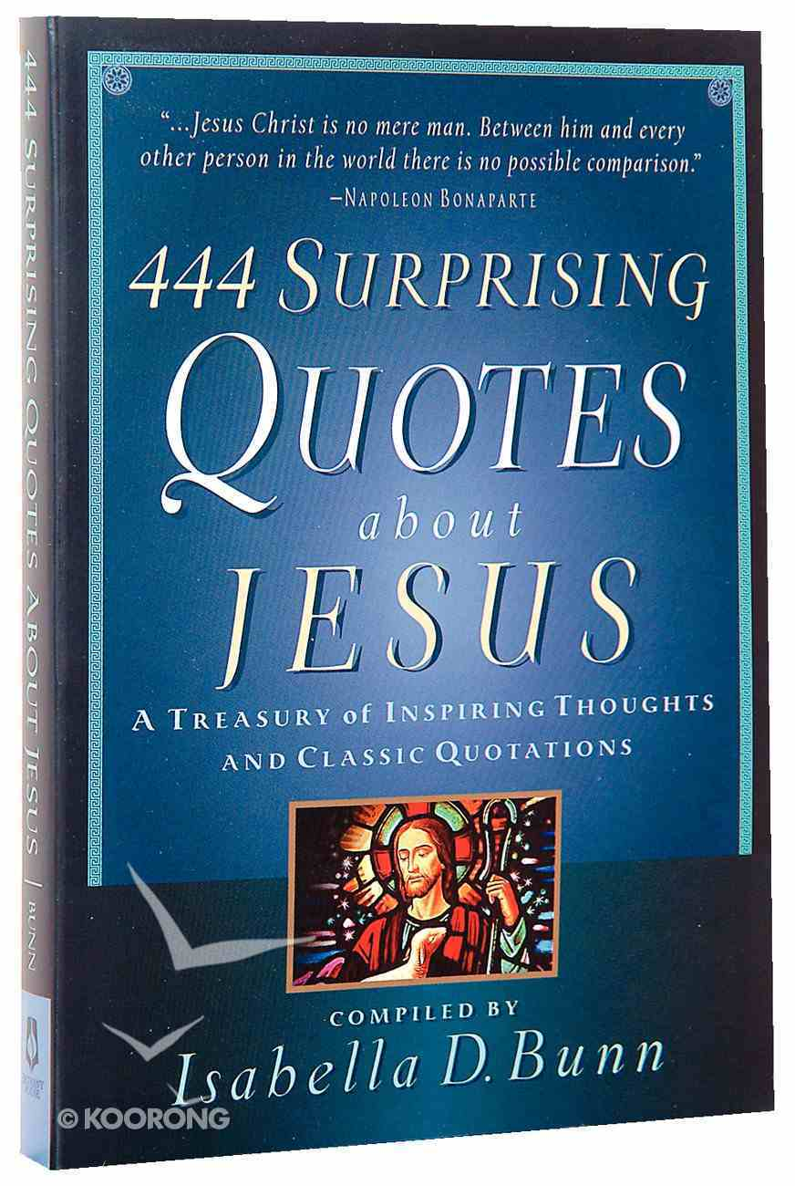 444 Surprising Quotes About Jesus Paperback