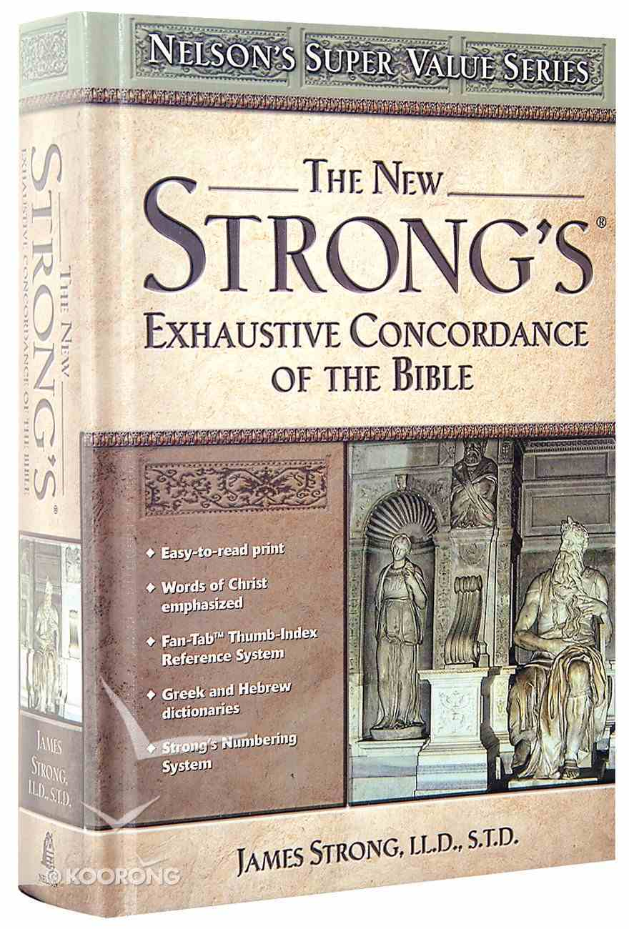 The New Strong's Exhaustive Concordance (KJV Based) (Nelson's Super Value Series) Hardback