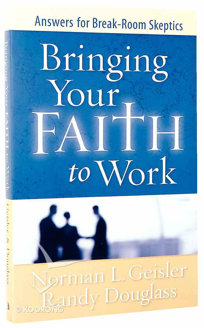 Bringing Your Faith to Work Paperback