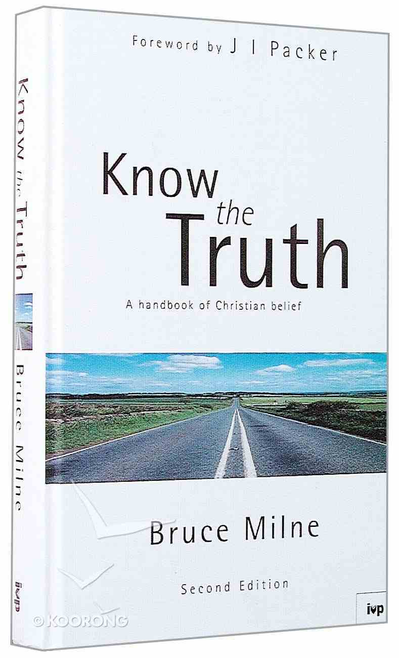 Know the Truth (2nd Edition) Hardback