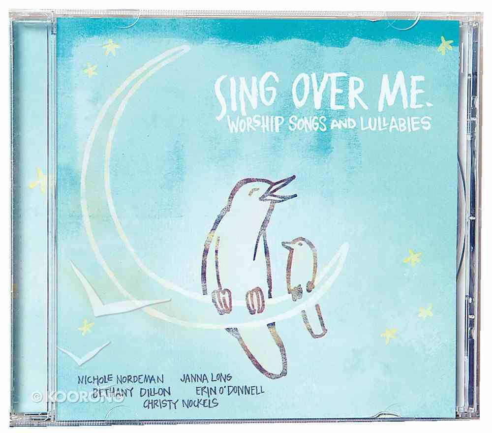 Sing Over Me: Worship Songs and Lullabies CD