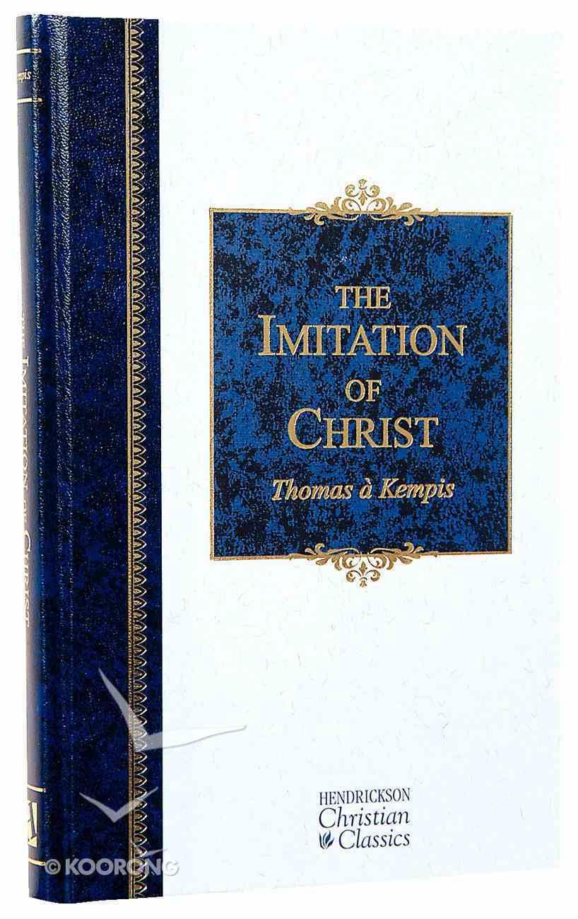 Imitation of Christ (Hendrickson Christian Classics Series) Hardback