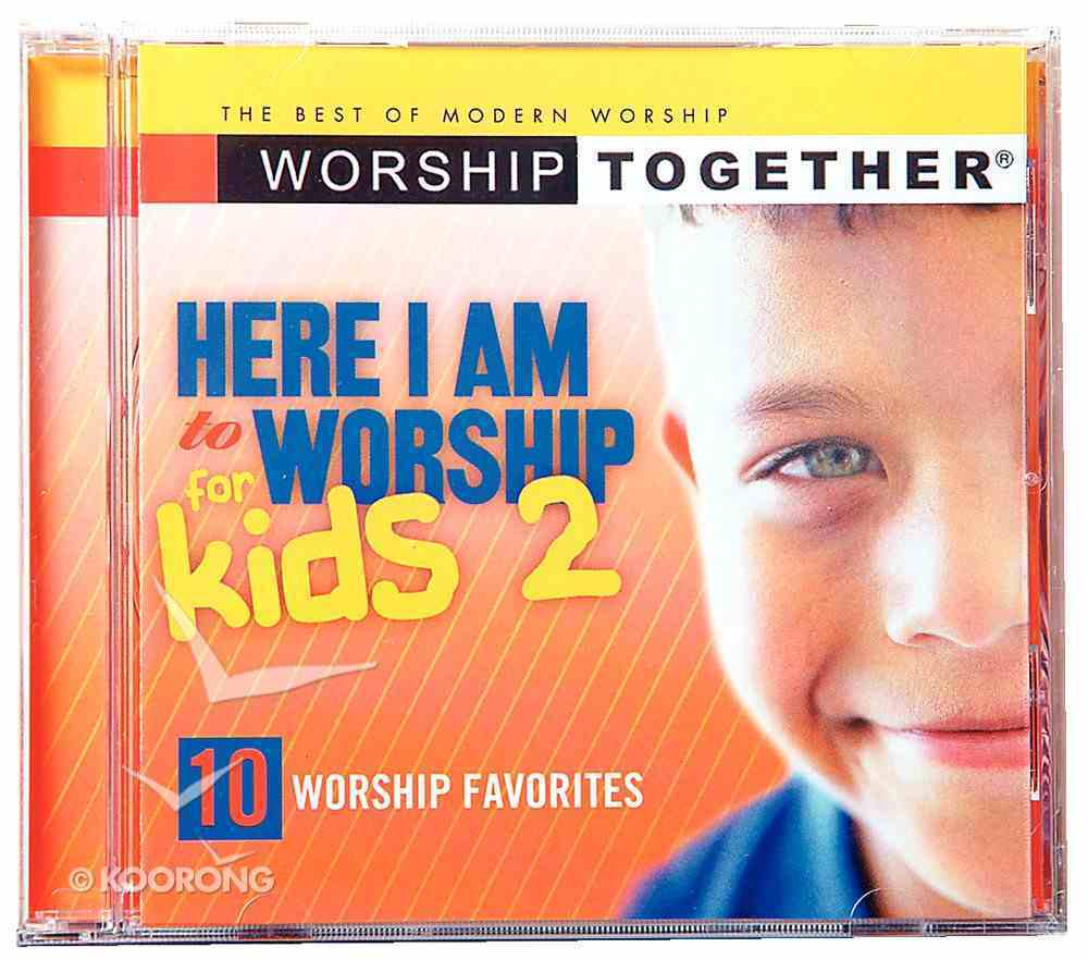 Worship Together: Here I Am to Worship For Kids 2 CD