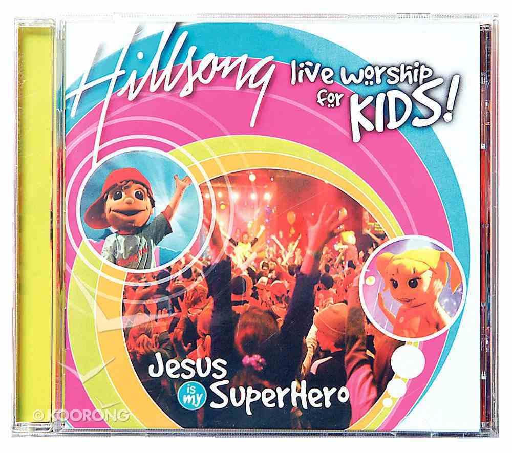 Hillsong Kids 2004: Jesus is My Superhero CD