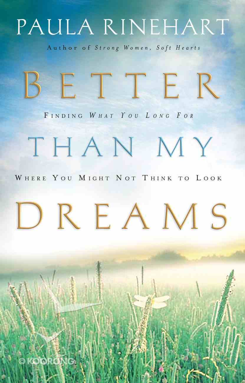 Better Than My Dreams Paperback