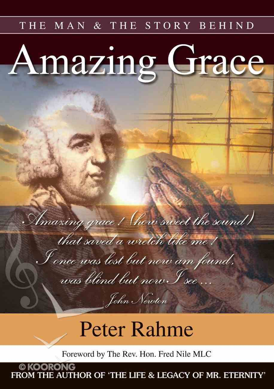 The Man and the Story Behind Amazing Grace Paperback
