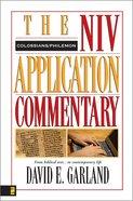 Colossians/Philemon (Niv Application Commentary Series) Hardback