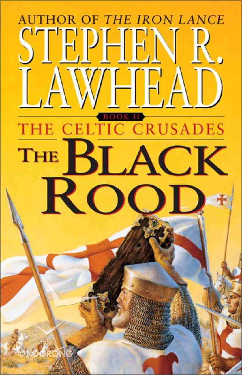 The Black Rood (#02 in Celtic Crusades Series) Mass Market