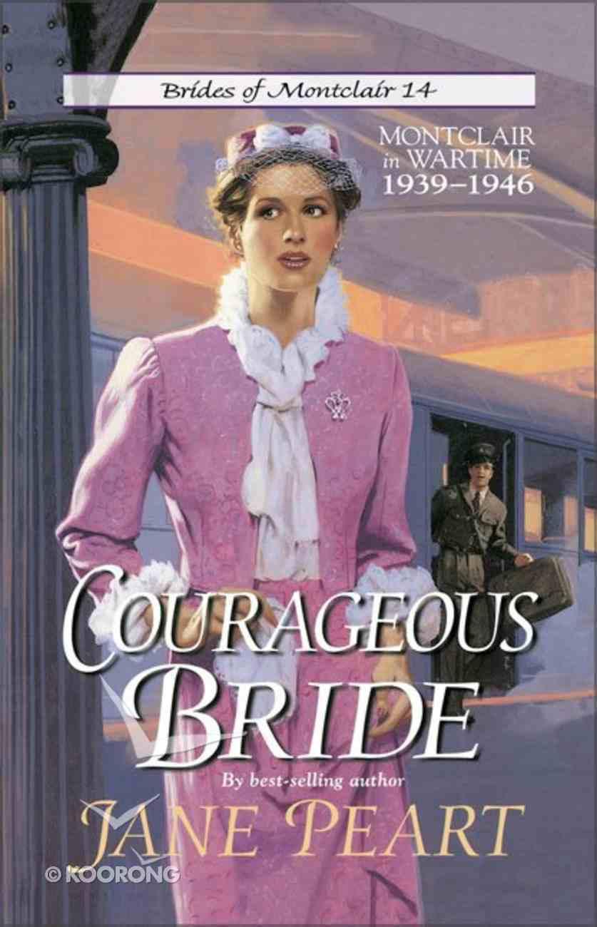 Courageous Bride (#14 in Brides Of Montclair Series) Paperback
