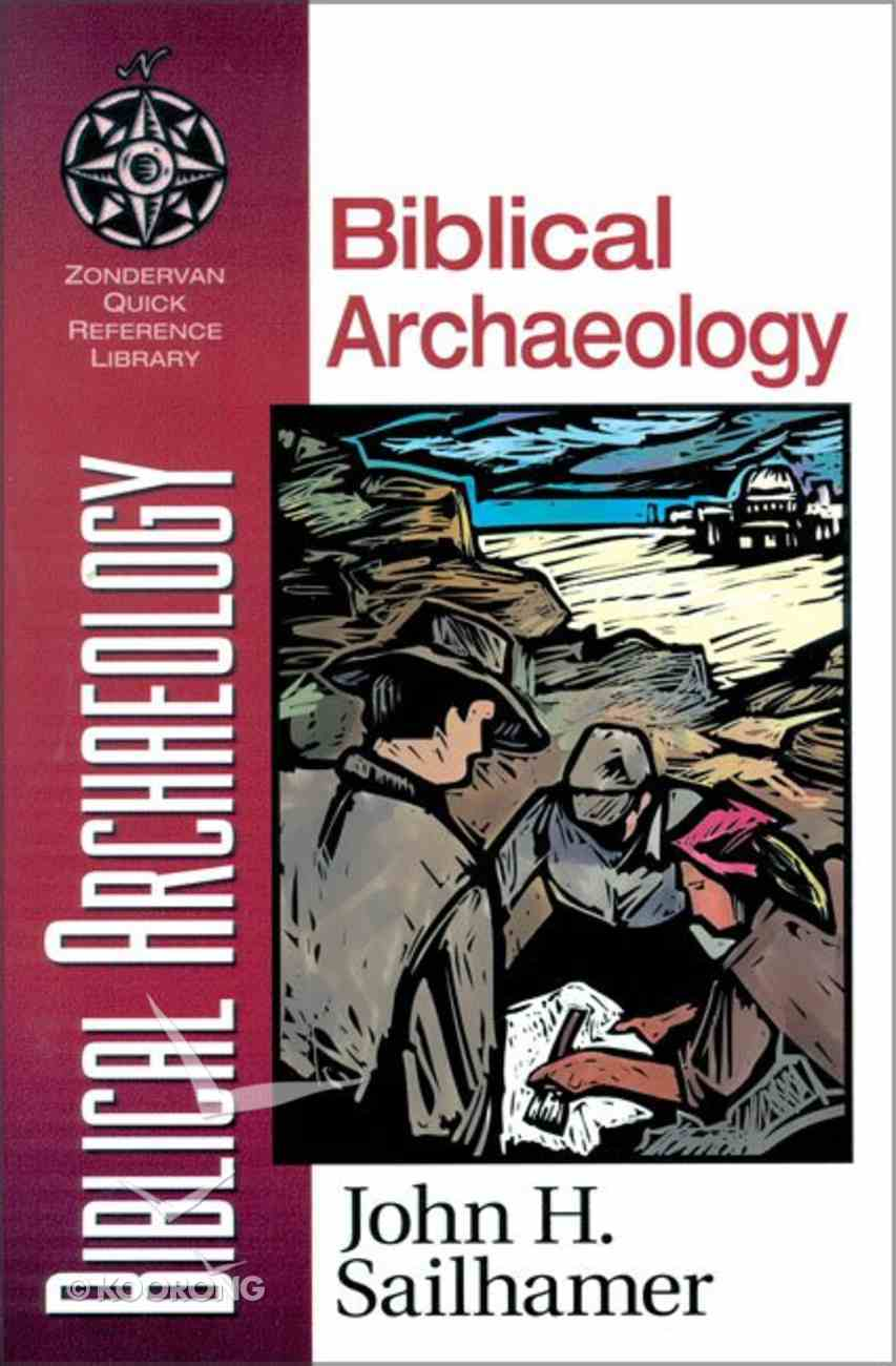 Biblical Archaeology (Zondervan Quick Reference Library Series) Paperback