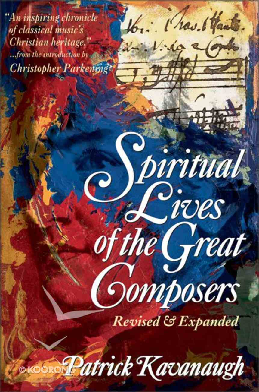 The Spiritual Lives of the Great Composers (& Expanded) Paperback