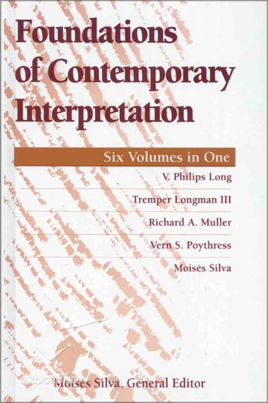 Foundations of Contemporary Interpretation (6 Volume in 1) (Foundations Of Contemporary Interpretation Series) Hardback
