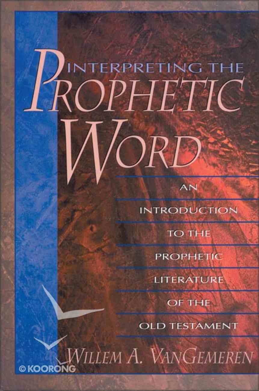 Interpreting the Prophetic Word Paperback