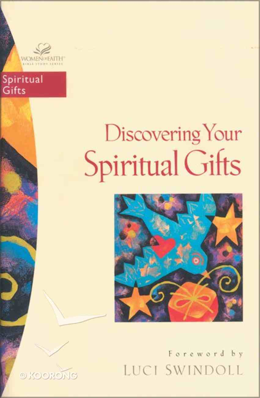 Discovering Your Spiritual Gifts (Women Of Faith Bible Study Series) Paperback