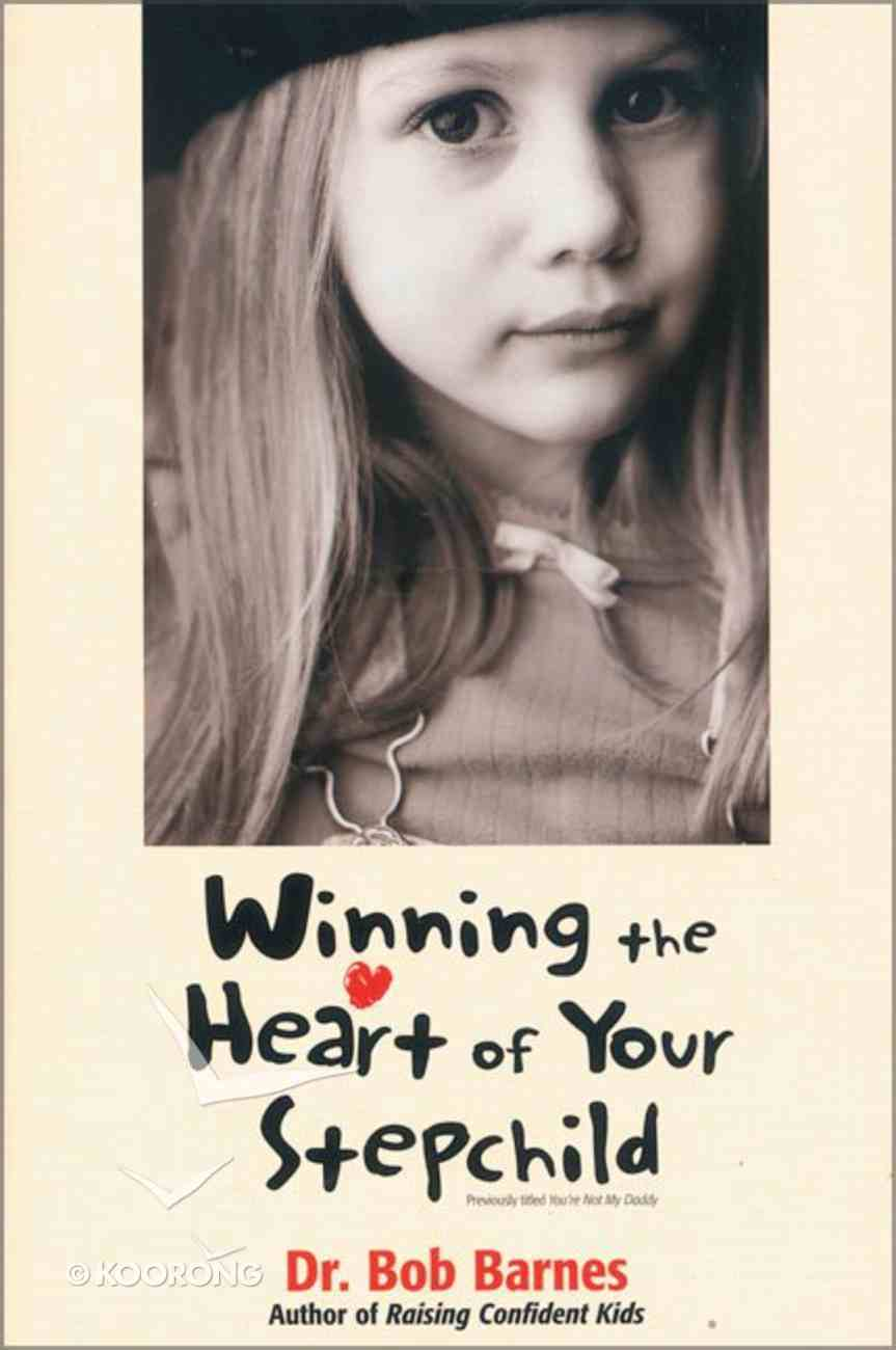 Winning the Heart of Your Stepchild Paperback