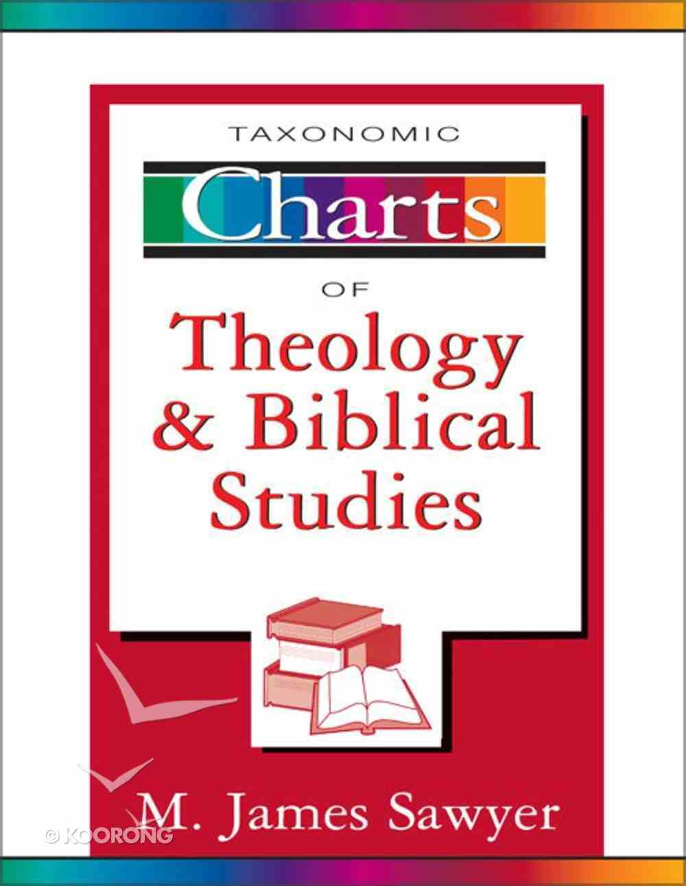 Taxonomic Charts of Theology & Biblical Studies (Zondervan Charts Series) Paperback