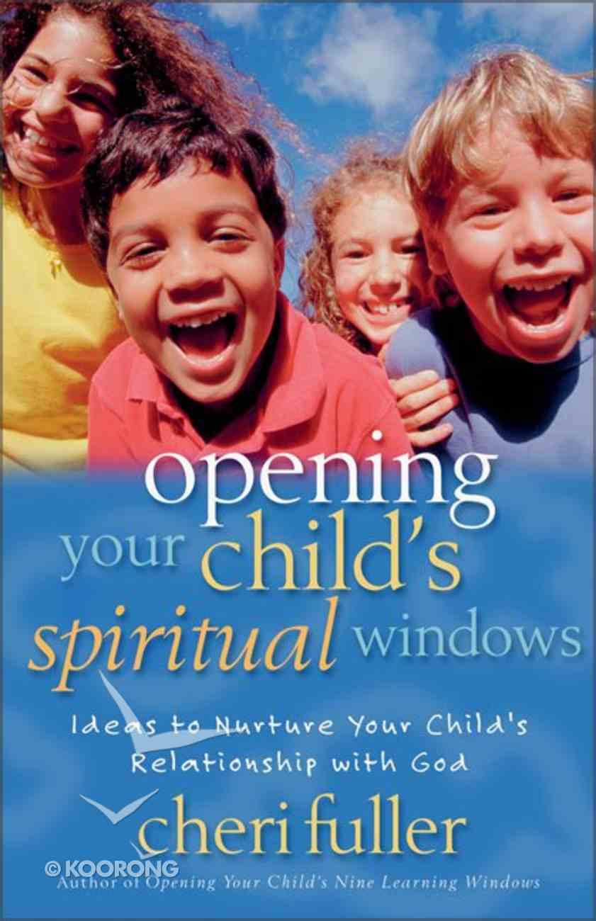 Opening Your Child's Spiritual Windows Paperback