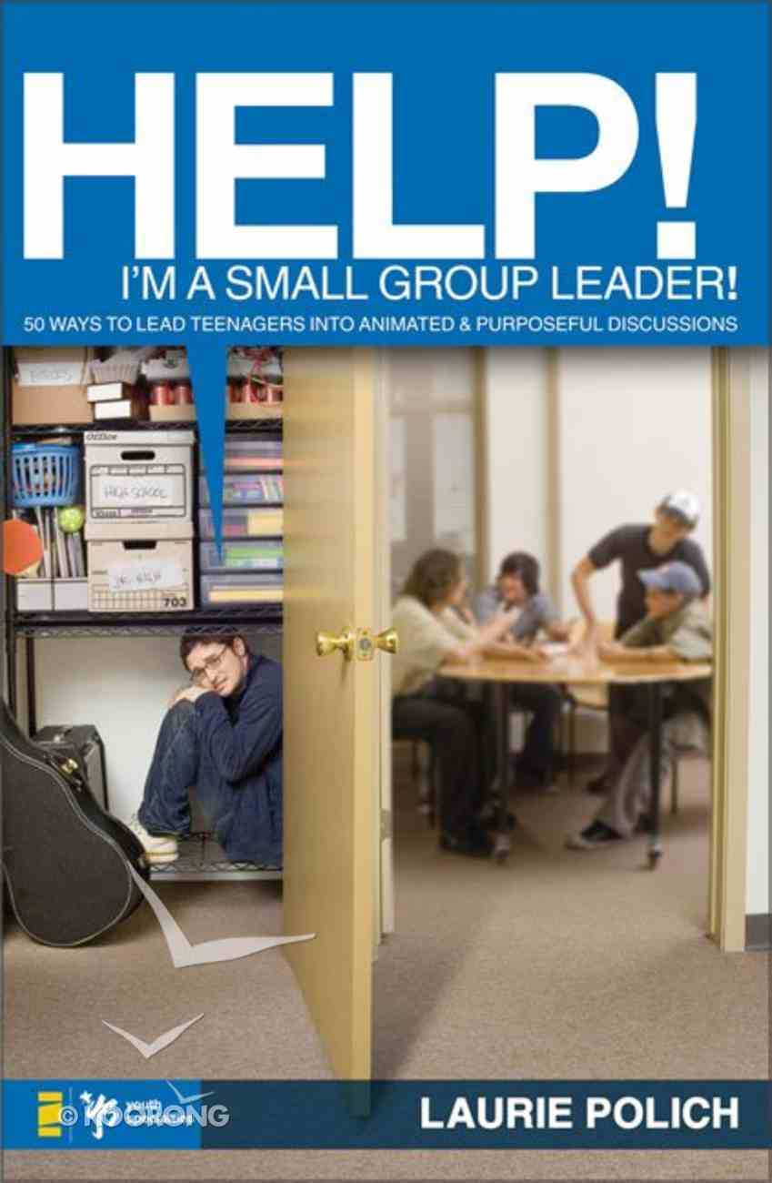 Help! I'm a Small-Group Leader! Paperback