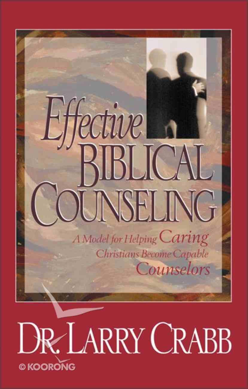 Effective Biblical Counseling Hardback