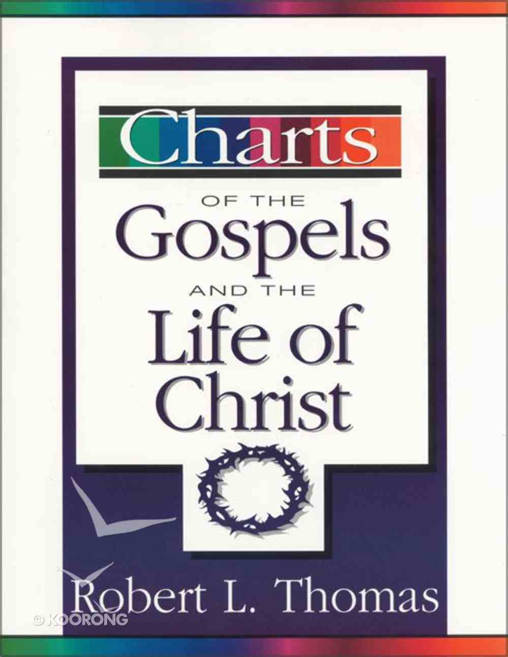Charts of the Gospels and the Life of Christ (Zondervan Charts Series) Paperback