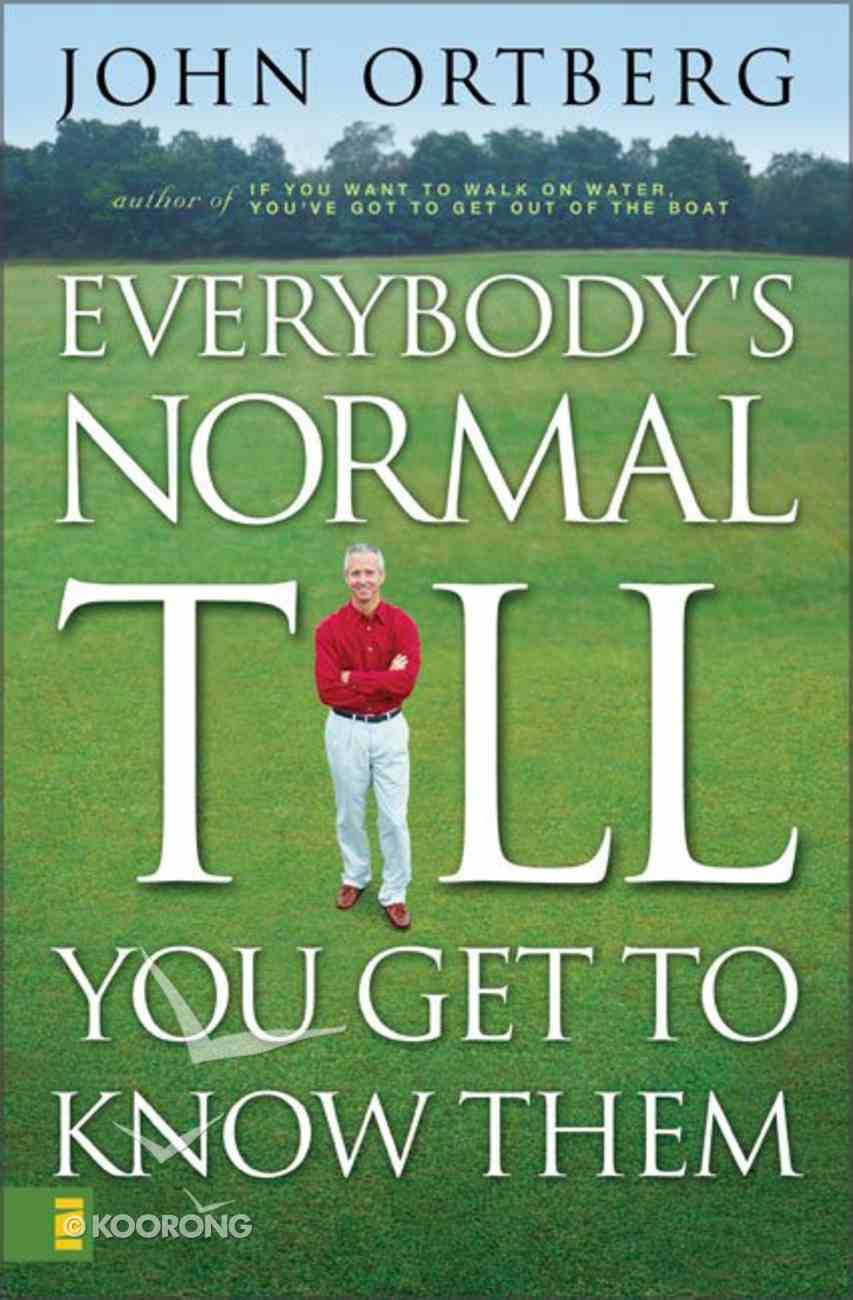 Everybody's Normal Till You Get to Know Them Hardback