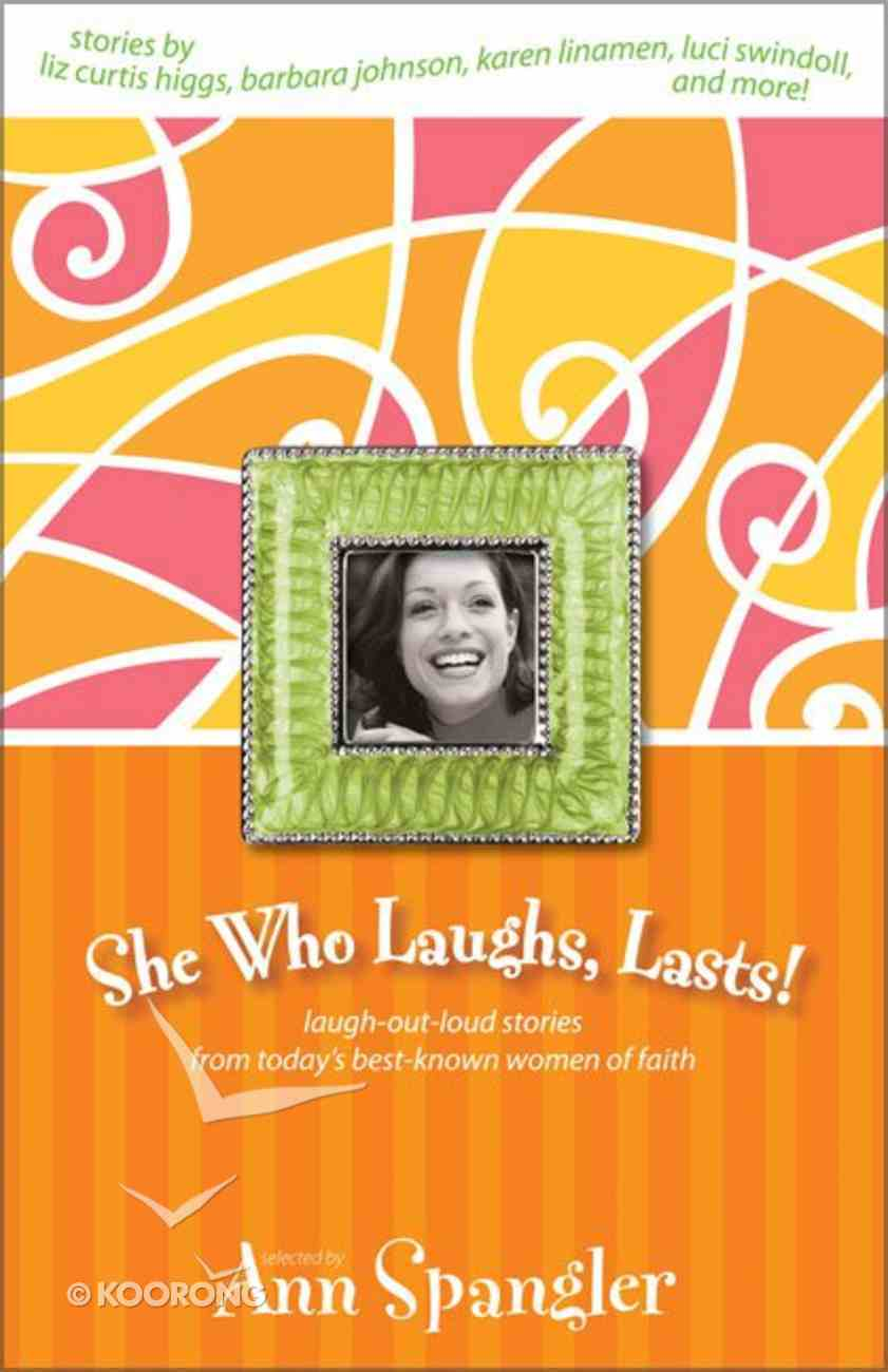She Who Laughs, Lasts! Paperback
