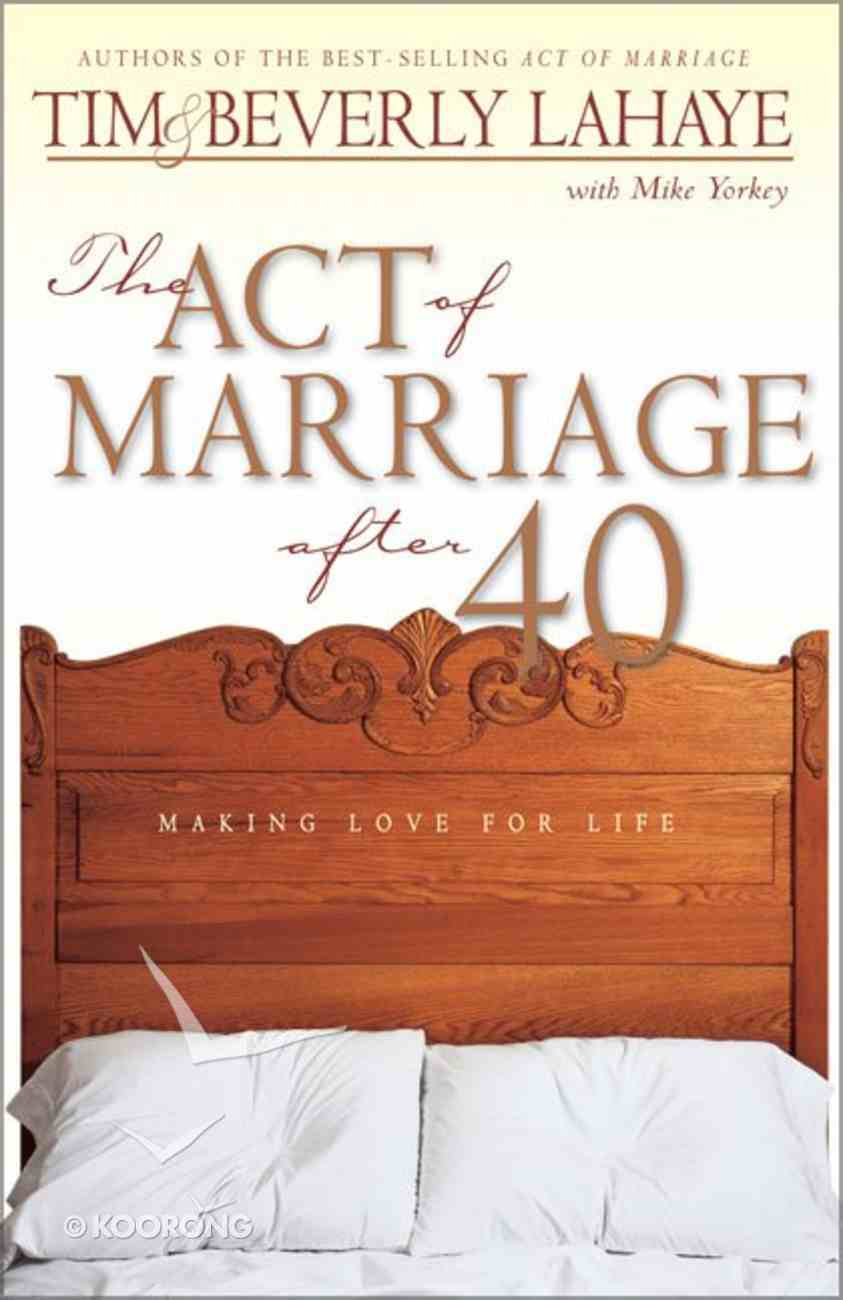 The Act of Marriage After 40 Hardback