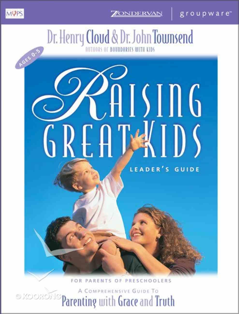 Raising Great Kids (Leader's Guide) Paperback