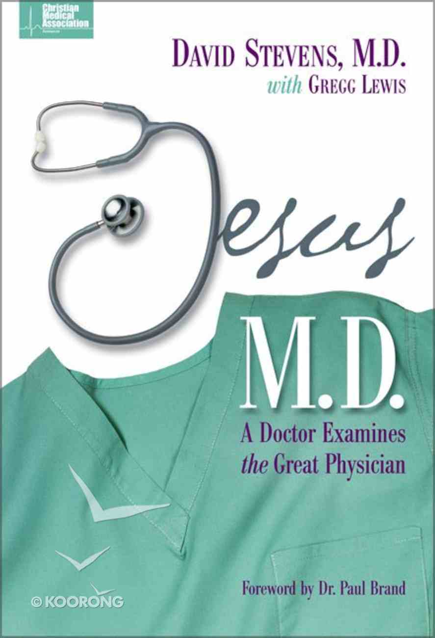 Jesus M.D. (Christian Medical Association Resources Series) Hardback