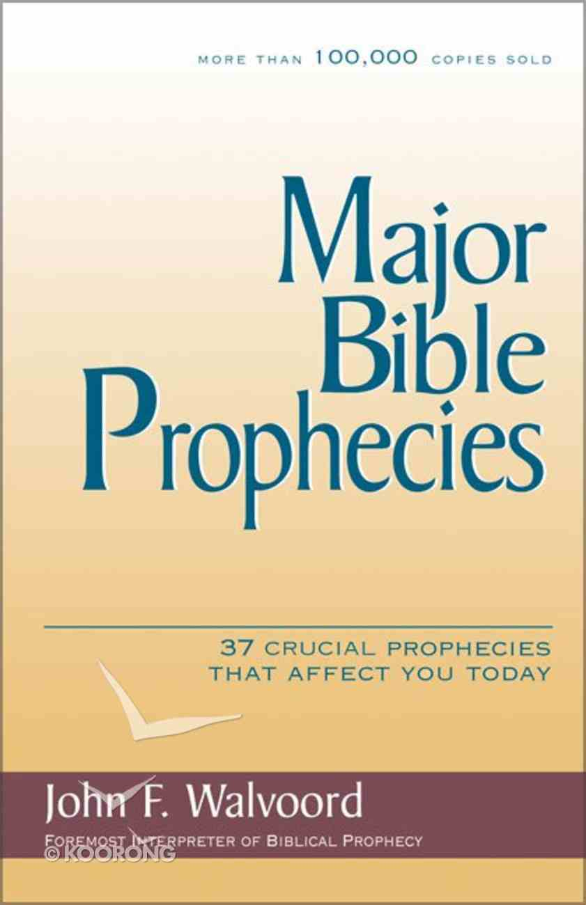 Major Bible Prophecies Paperback