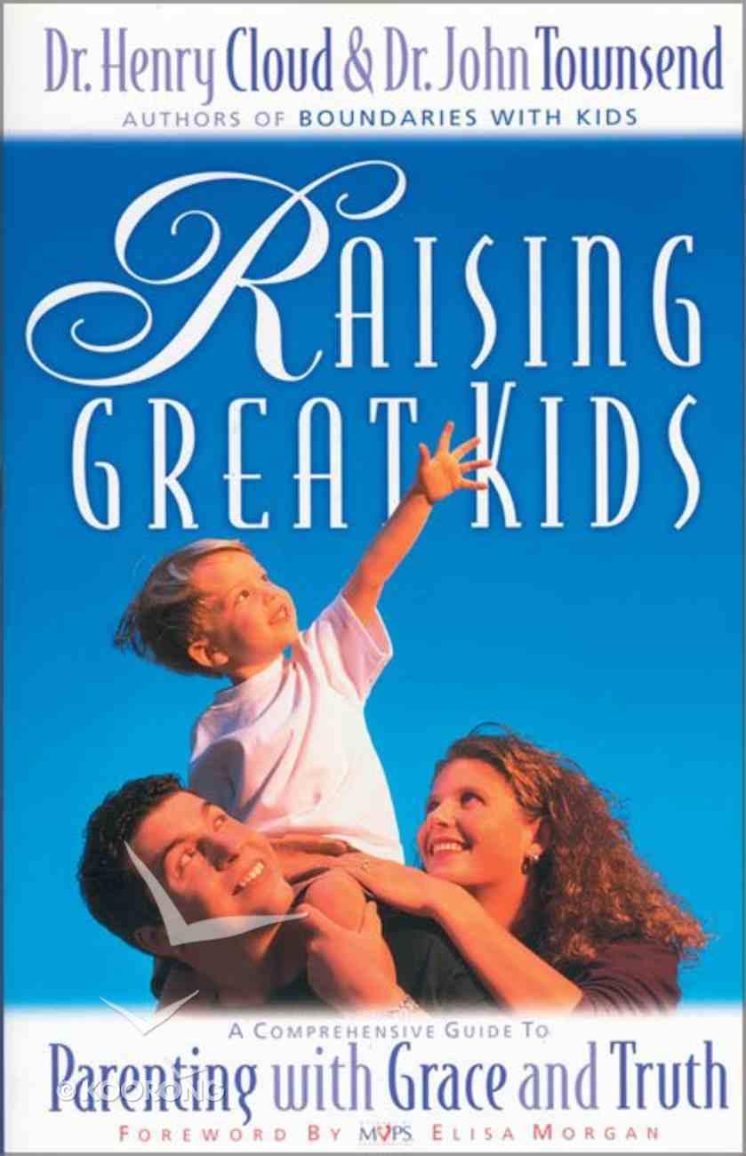 Raising Great Kids Paperback