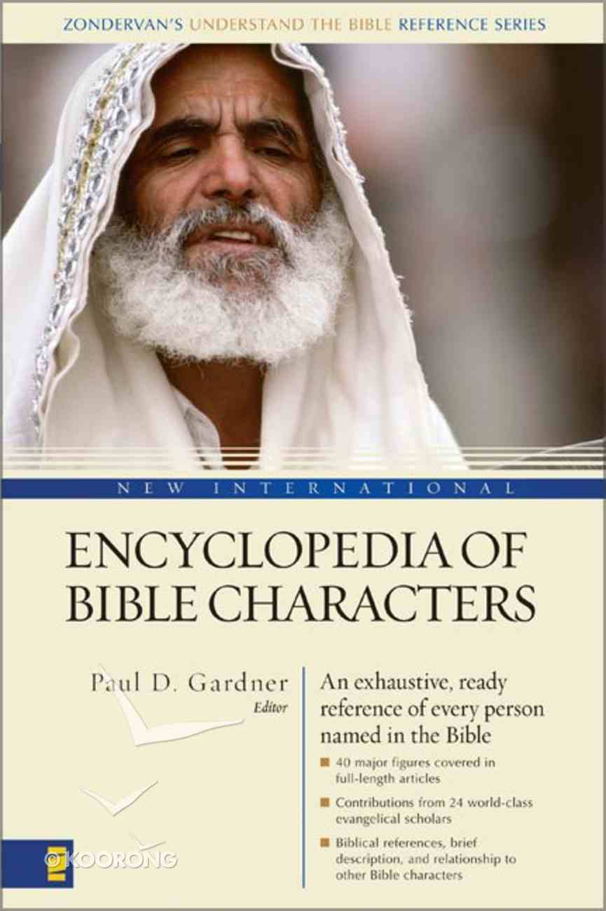 New International Encyclopedia of Bible Characters (Zondervan's Understand The Bible Reference Series) Paperback