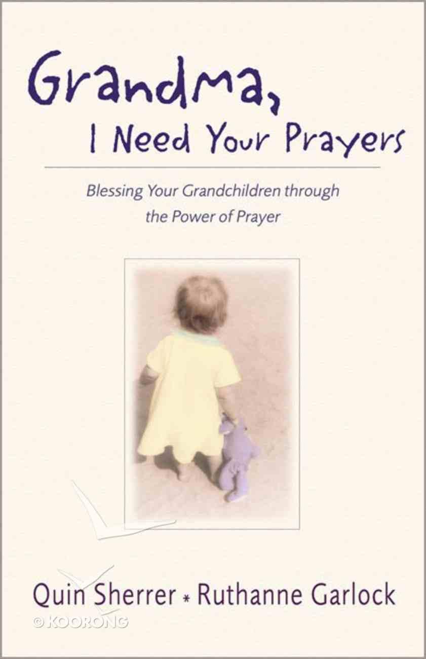 Grandma, I Need Your Prayers Paperback