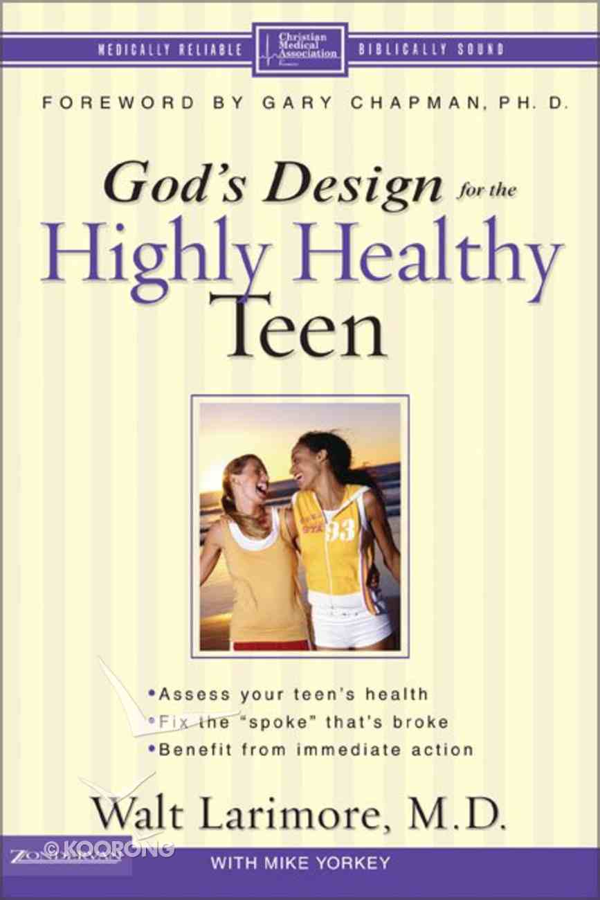 God's Design For the Highly Healthy Teen (God's Design For Total Health Series) Paperback