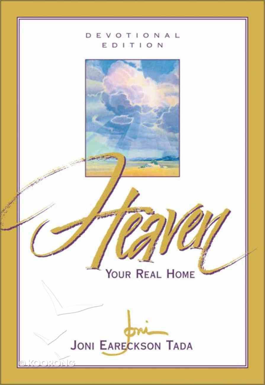 Heaven Your Real Home (Devotional Edition) Hardback