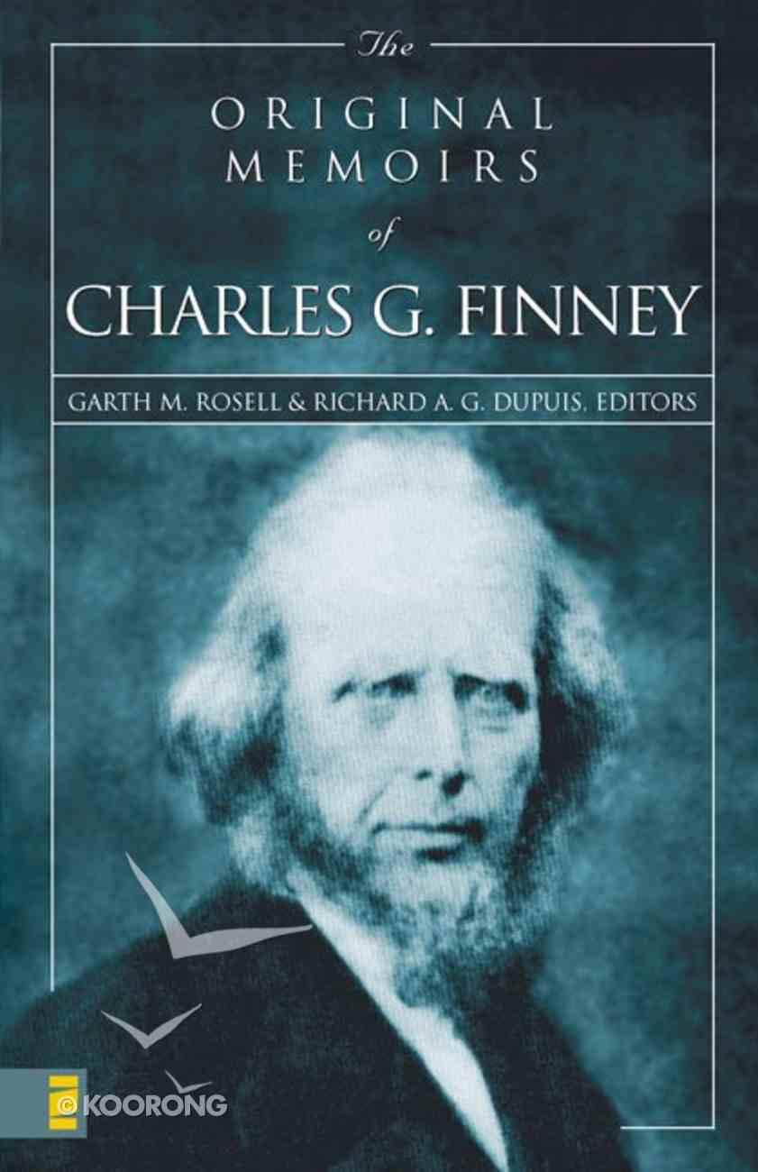The Original Memoirs of Charles G Finney Paperback