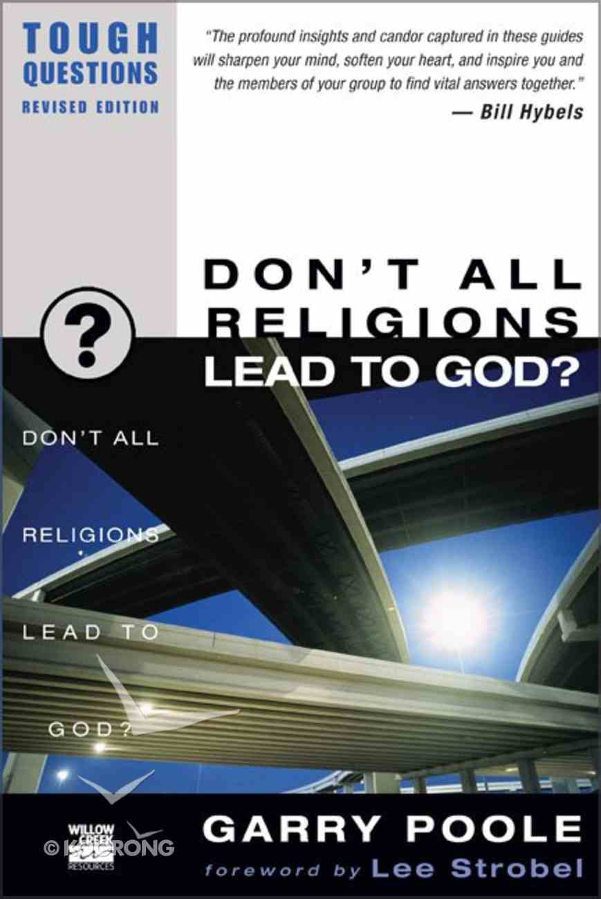 Don't All Religions Lead to God? (2003) (#13 in Tough Questions Series) Paperback