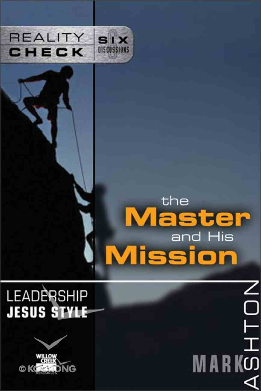 Leadership Jesus Style: The Master and His Mission (Reality Check Series) Paperback