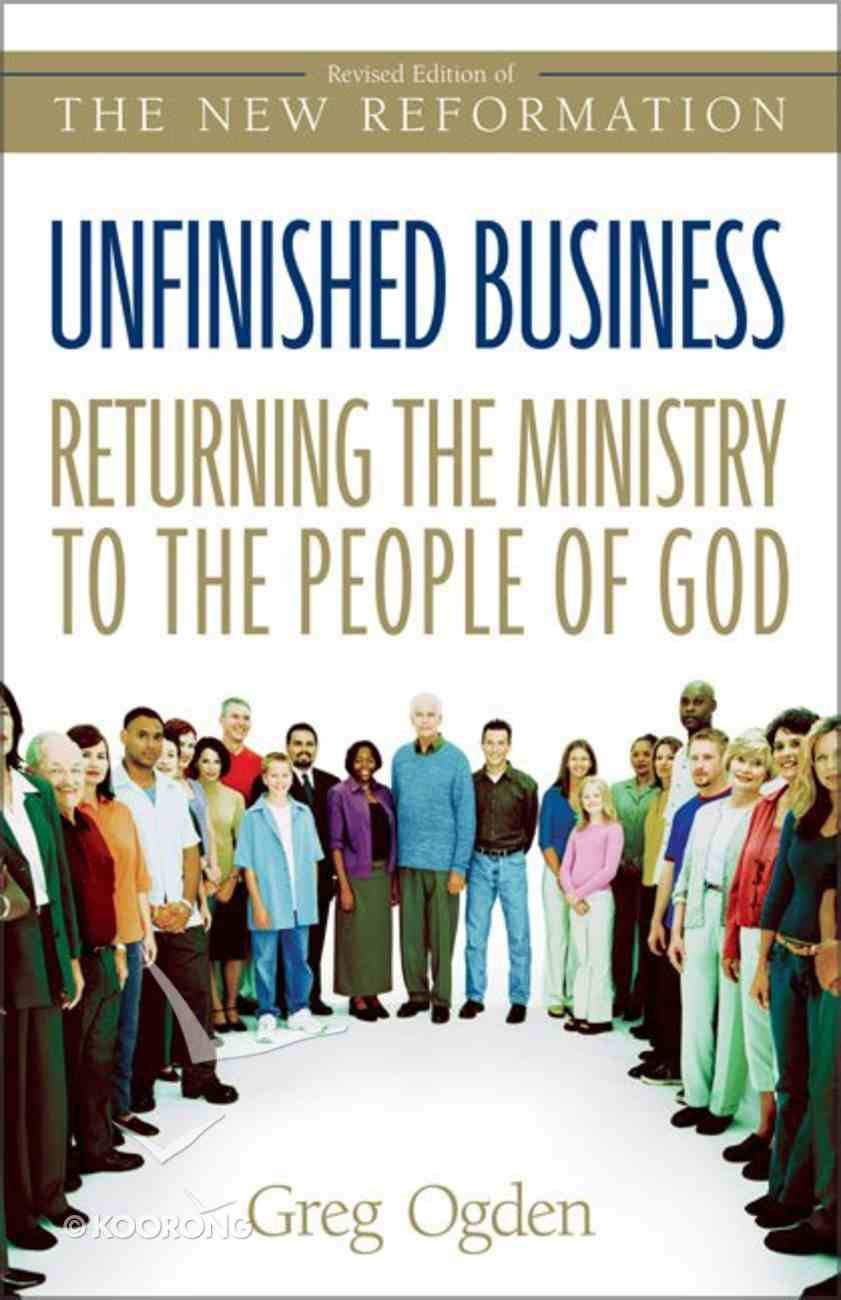 Unfinished Business: Returning the Ministry to the People of God Paperback