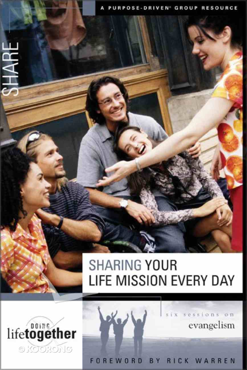 Sharing Your Life Mission Every Day (Doing Life Together Series) Paperback