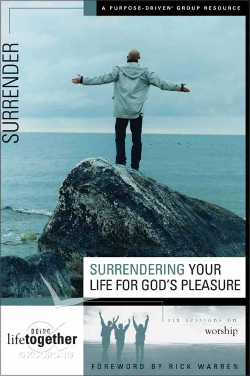 Surrendering Your Life For God's Pleasure (Doing Life Together Series) Paperback