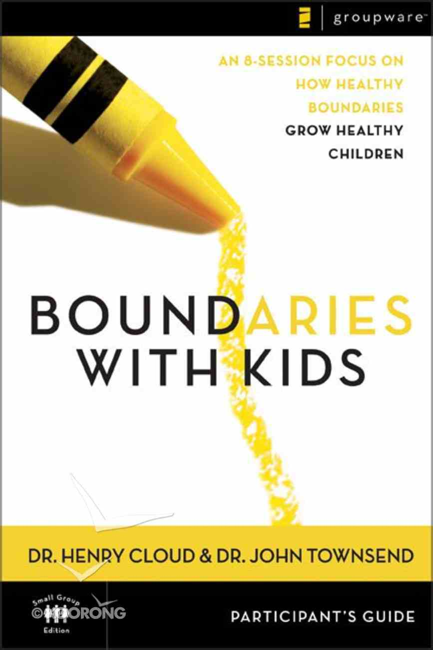 Boundaries With Kids (Participant's Guide) Paperback