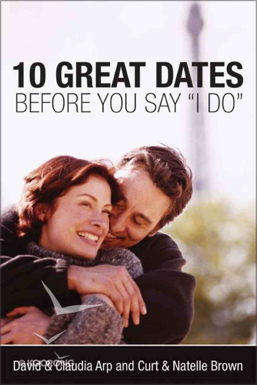 """10 Great Dates Before You Say """"I Do"""" Paperback"""