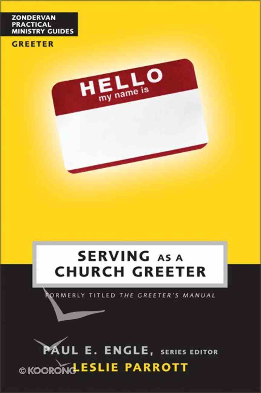 Serving as a Church Greeter (Zondervan Practical Ministry Guide Series) Paperback