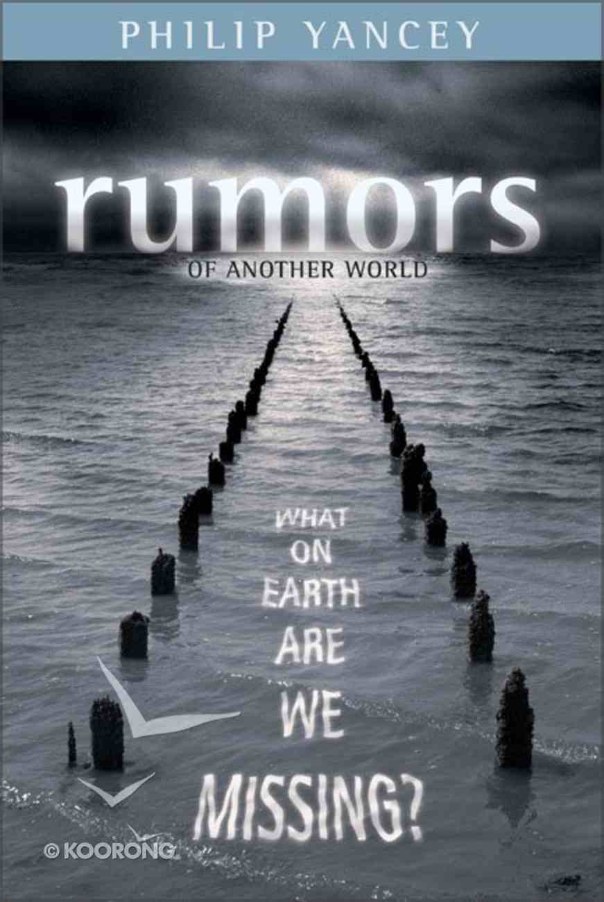 Rumors of Another World: What on Earth Are We Missing? Hardback