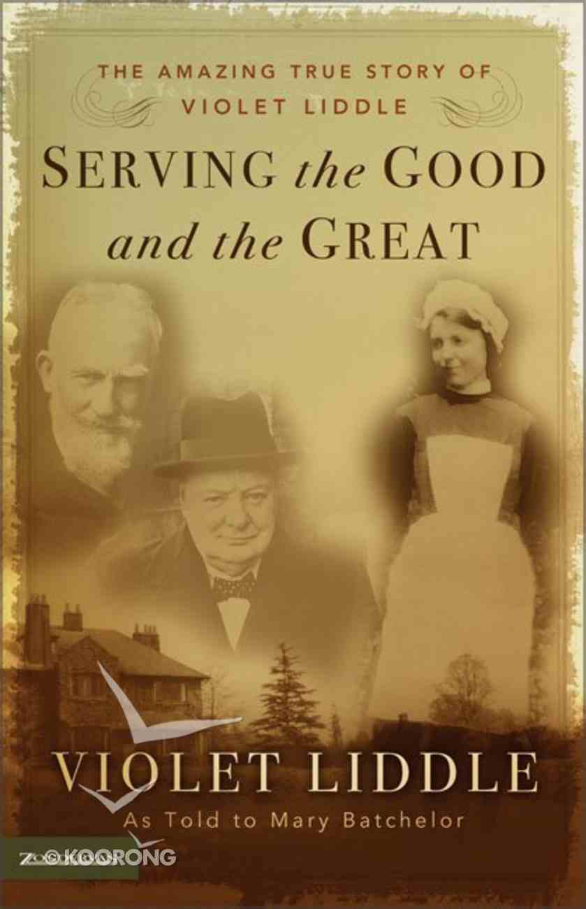 Serving the Good and the Great Paperback