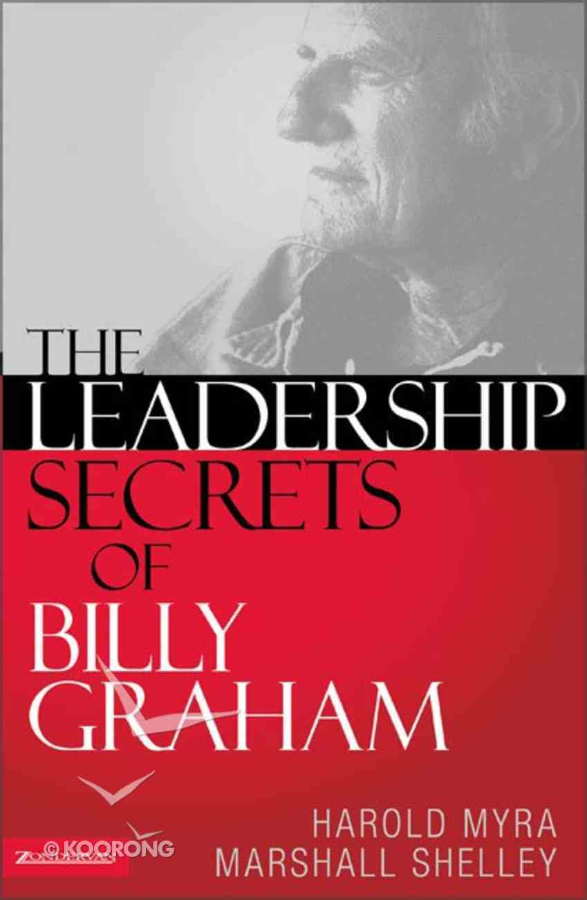 The Leadership Secrets of Billy Graham Hardback