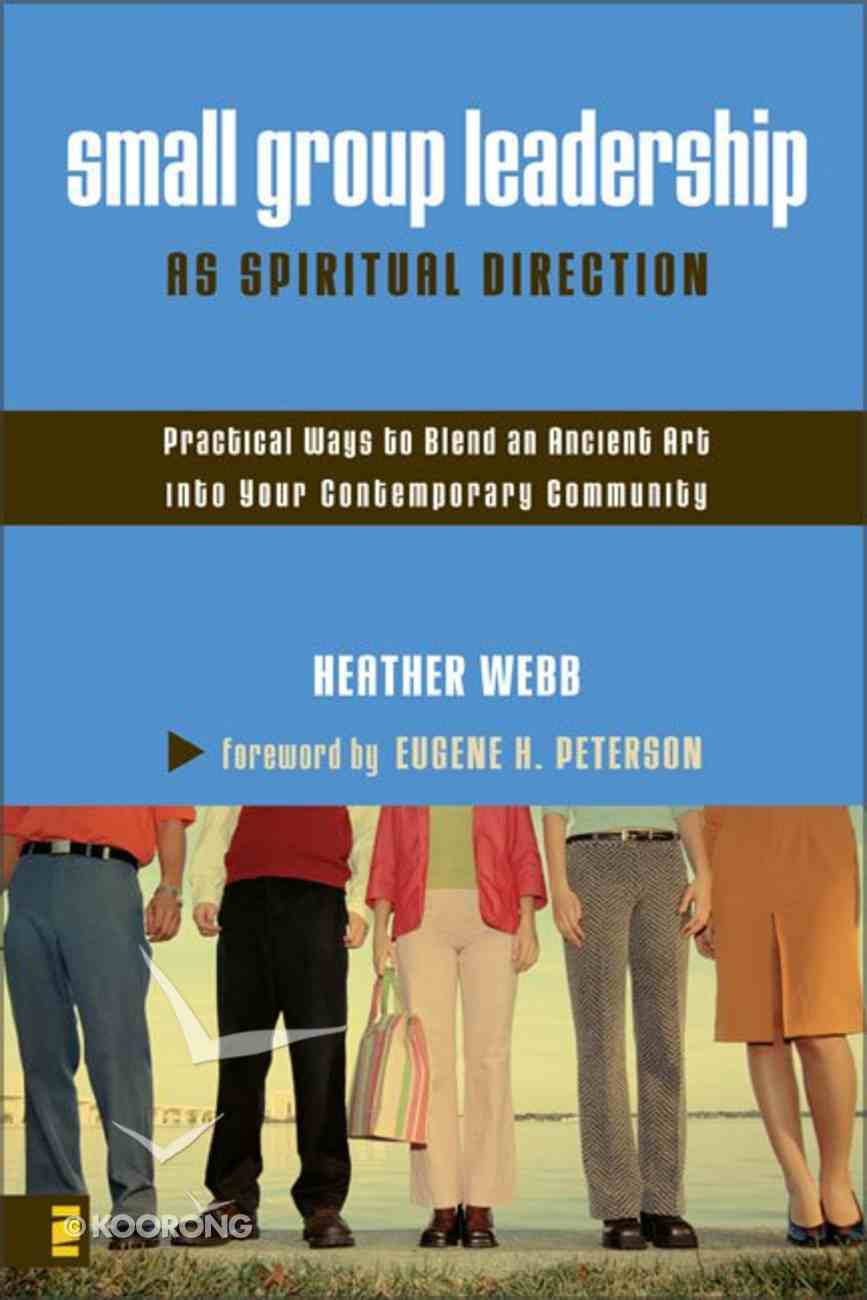 Small Group Leadership as Spiritual Direction Paperback