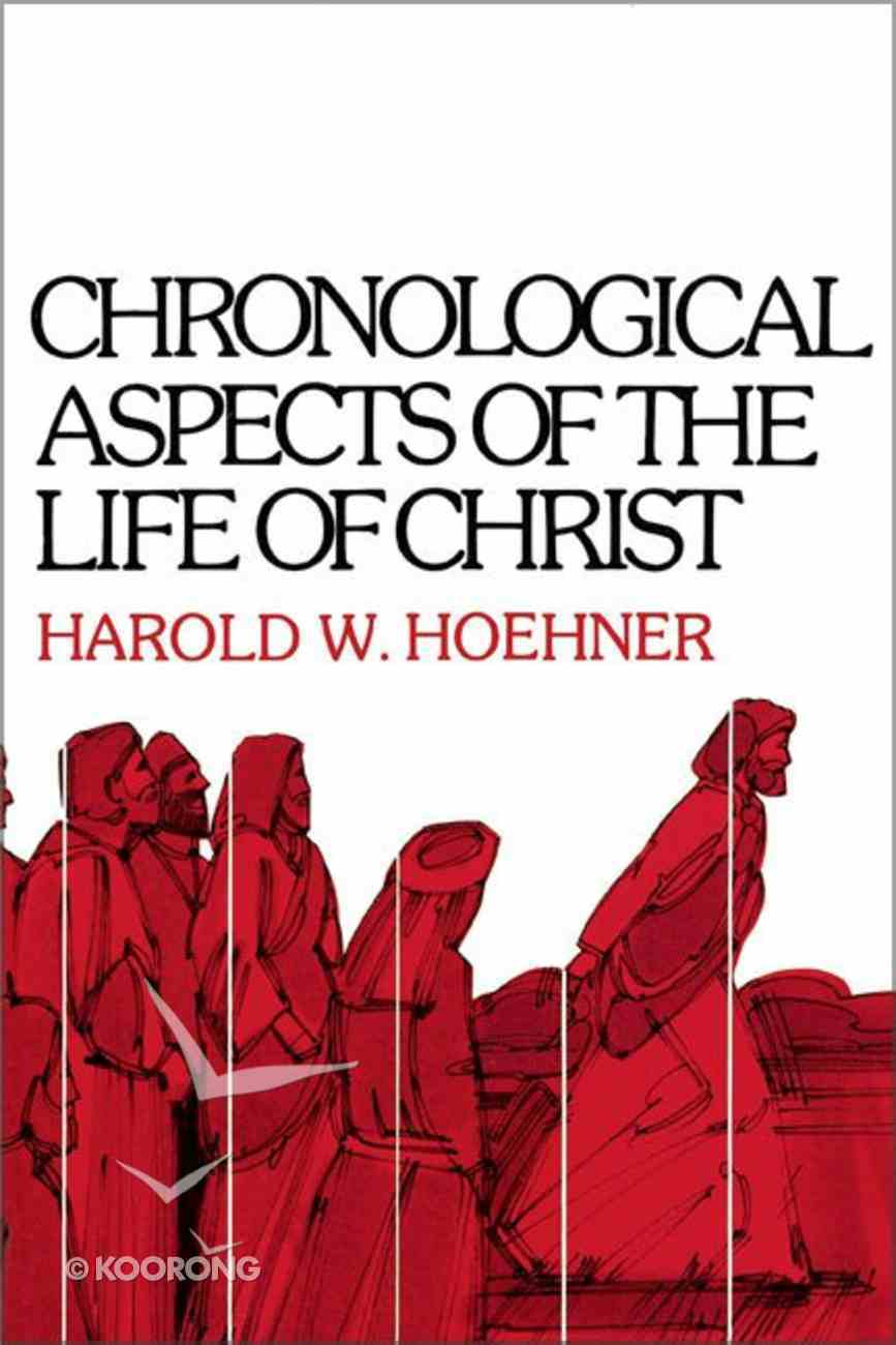 Chronological Aspects of Life of Christ Paperback