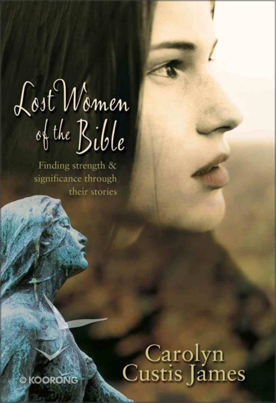 Lost Women of the Bible Hardback